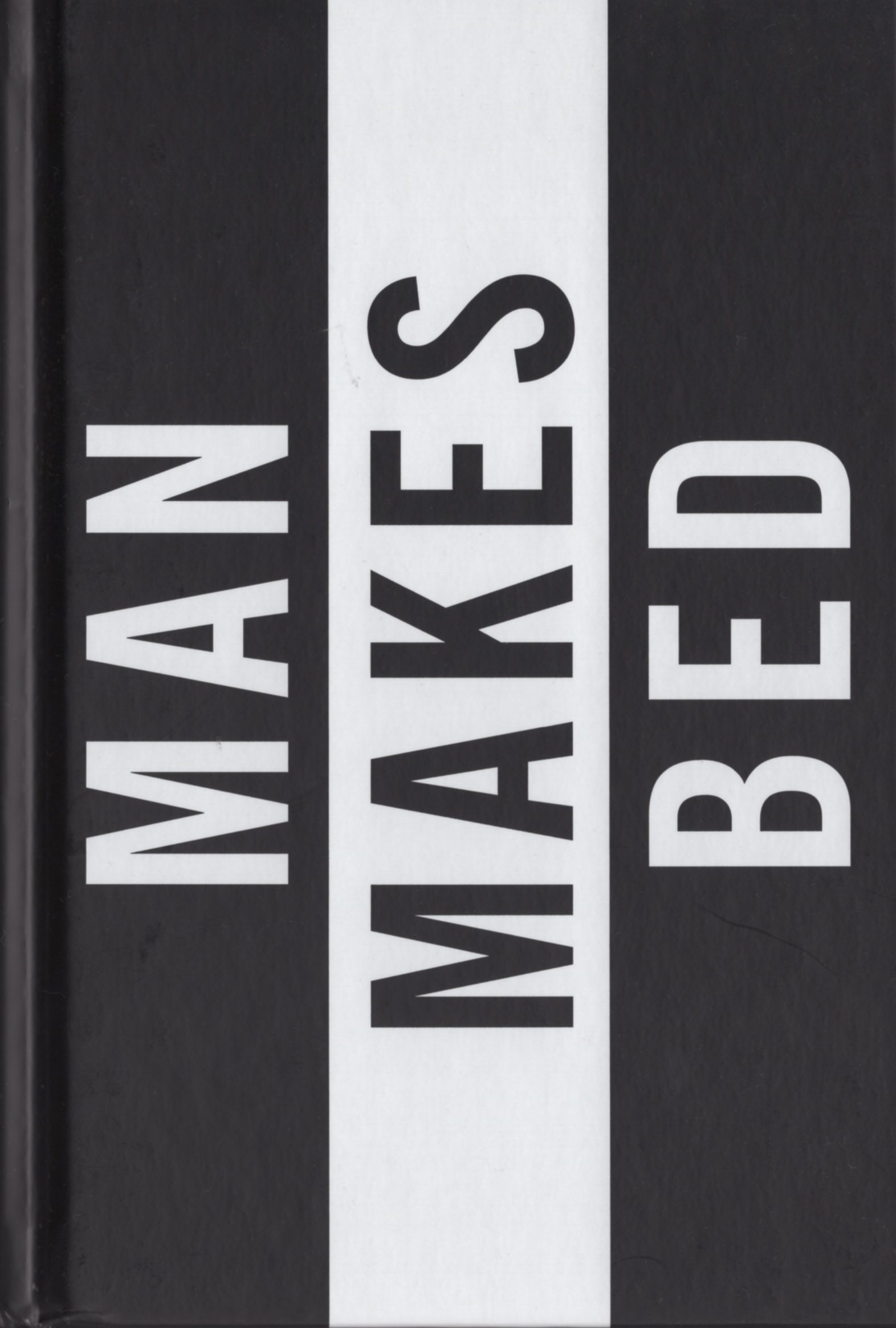 Man Makes Bed (Hardcover Edition)